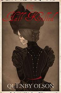 The Half Killed (Sundered Veil) by Quenby Olson