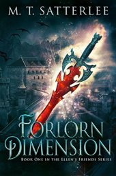 Forlorn Dimension by M.T. Satterlee