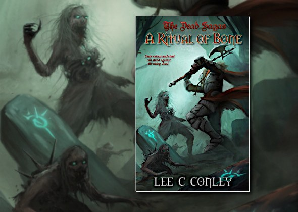 A Ritual of Bone (Dead Sagas) by Lee C. Conley