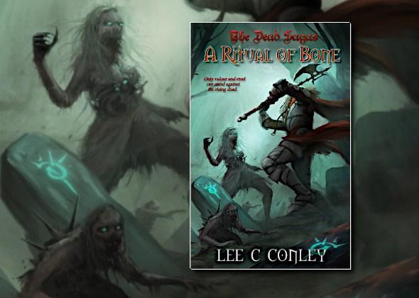 A Ritual of Bone (Dead Sagas) by Lee C. Conley