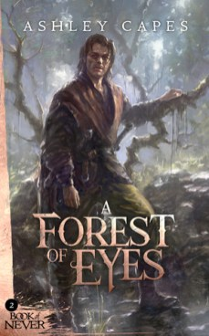 A Forest of Eyes (Book of Never) by Ashley Capes