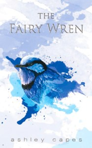 The Fairy Wren by Ashley Capes (Book Cover)