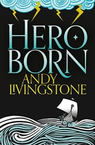 Hero Born (Seeds of Destiny) by Andy Livingstone