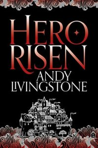 Hero Risen (Seeds of Destiny) by Andy Livingstone