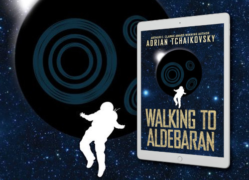 Walking to Aldebaran by Adrian Tchaikovsky (Fantasy Hive Featured Image)