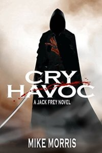 Cry Havoc (Jack Frey) by Mike Morris