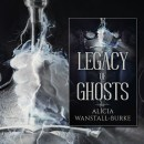 Legacy of Ghosts (Coraidic Sagas) by Alicia Wanstall-Burke