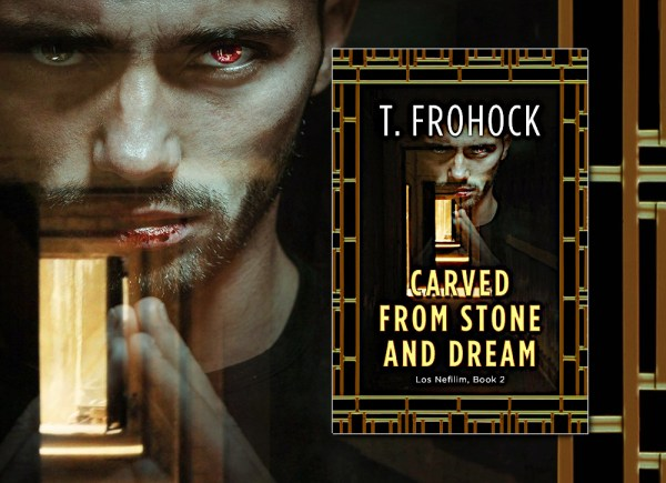 Carved from Stone and Dream (Los Nefilim) by T. Frohock