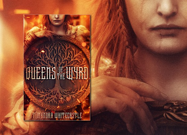 Queens of the Wyrd by Timandra Whitecastle