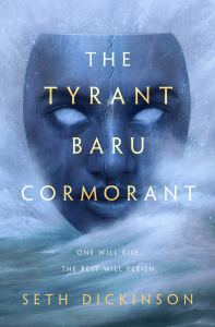 The Tyrant Baru Cormorant (Masquerade) by Seth Dickinson
