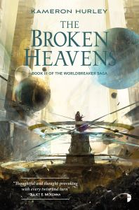 The Broken Heavens (Worldbreaker) by Kameron Hurley