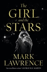 The Girl and the Stars (Book of the Ice) by Mark Lawrence