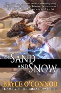Of Sand and Snow (Wings of War) by Bryce O'Connor