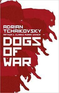 Dogs of War by Adrian Tchaikovsky