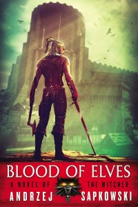 Blood of Elves (The Witcher) by Andrzej Sapkowski (US Cover)