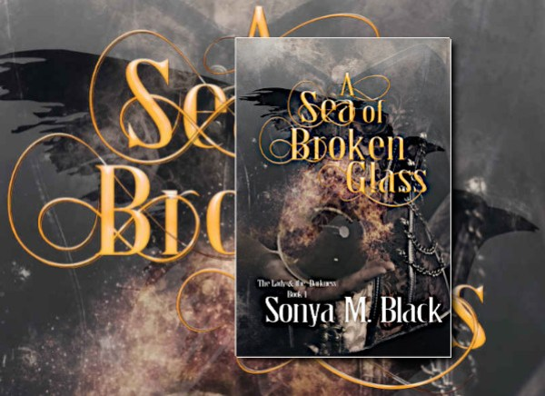 A Sea of Broken Glass (The Lady and the Darkness) by Sonya M. Black