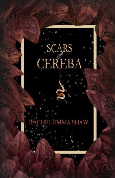 Scars of Cereba Rachel Emma Shaw