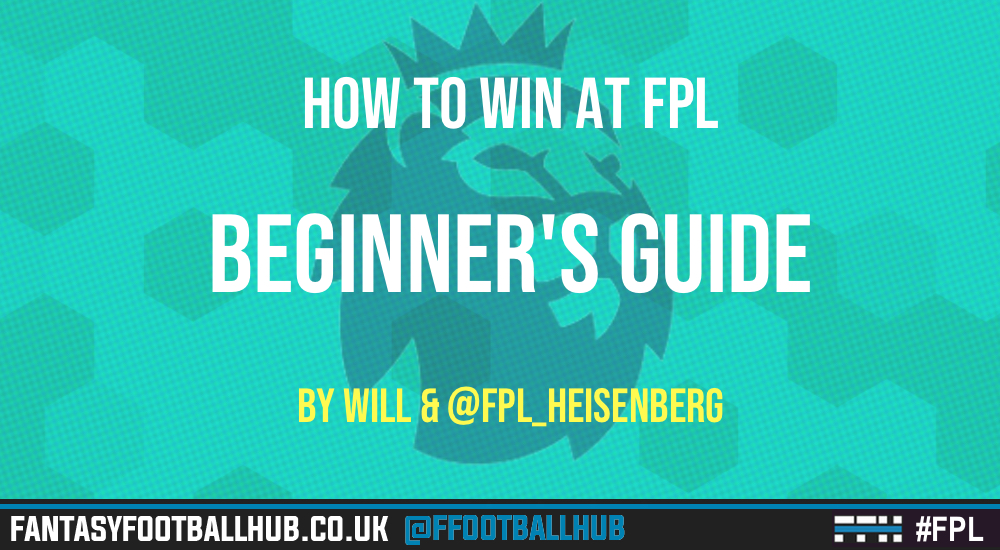 How To Win at FPL – Absolute Beginners Guide