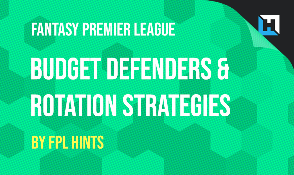 FPL Budget Defenders and Rotation Strategies