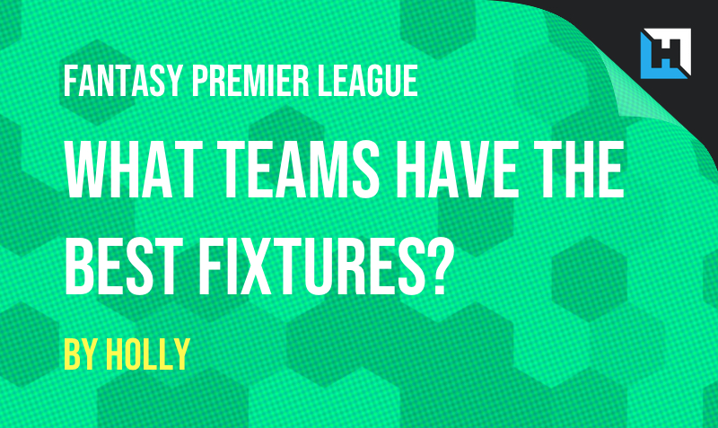 What teams have the best fixtures?
