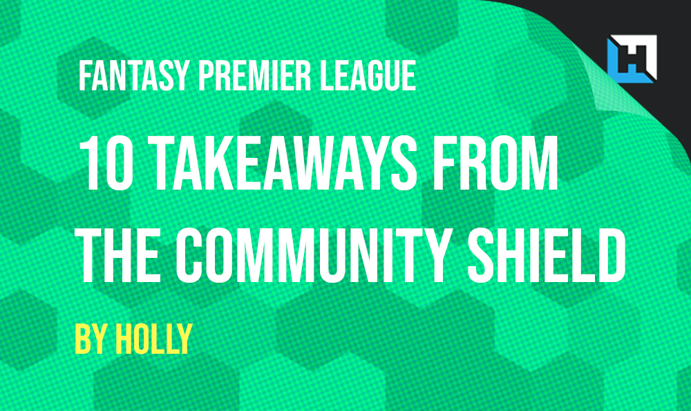 10 FPL Takeaways from the Community Shield