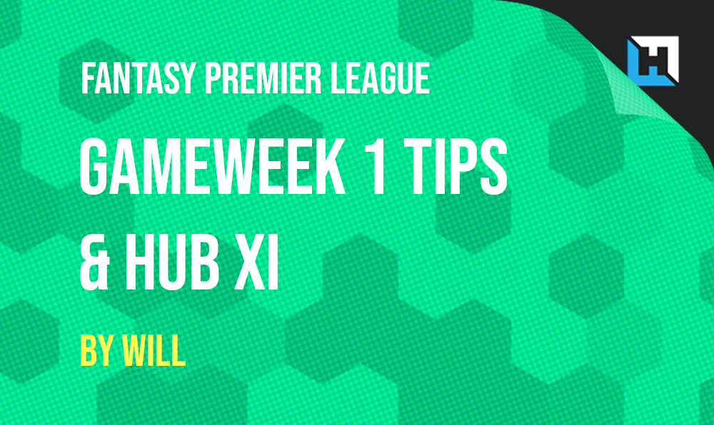 Gameweek 1 FPL Tips - Fantasy Football Hub