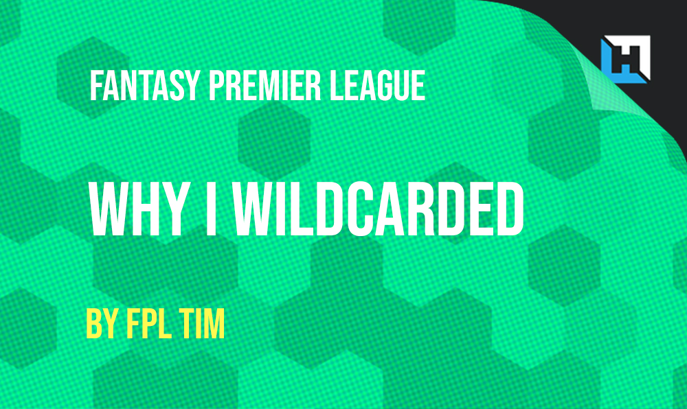 Why I Wildcarded Ahead of Gameweek 3
