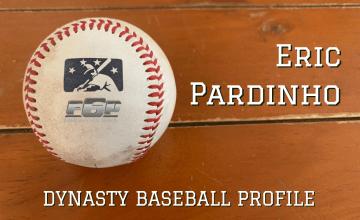 2021 Dynasty Baseball Profile Eric Pardinho