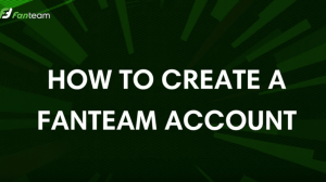 How to Create a Fanteam Account