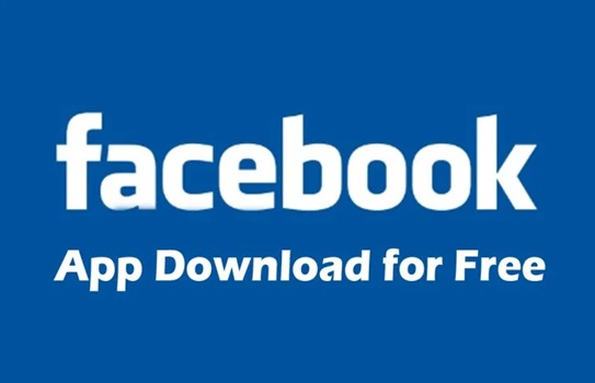 Facebook App Download for Free – The Facebook App Free Download Install is Amazing