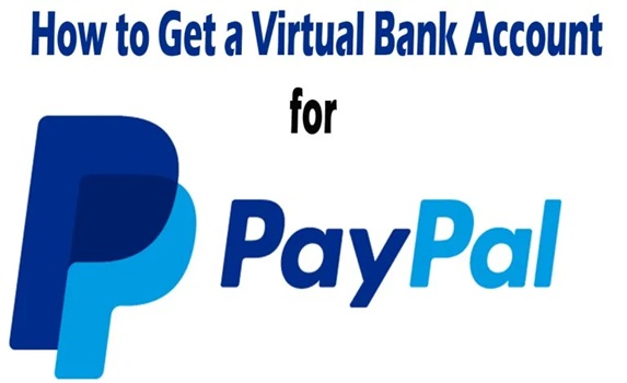 How to Get a Virtual Bank Account for PayPal