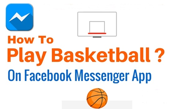 Facebook Messenger Basketball Game – How to Play Facebook Messenger Basketball Game