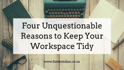 Four Reasons To Keep Your Workspace Tidy
