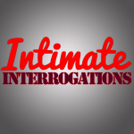 SPECIAL: Intimate Interrogations hits 15 episodes on iTunes Podcast!