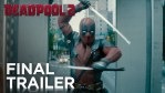 FIRST LOOK: Deadpool 2 - The Final Trailer