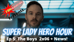 FANVERSATION Presents: Super Lady Hero Hour - Ep 5 - The Boys 2x06 and News!