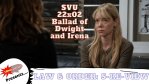 REVIEW: Law & Order: SVU 22x02 Ballad of Dwight and Irena on Law & Order: S-Re-View podcast