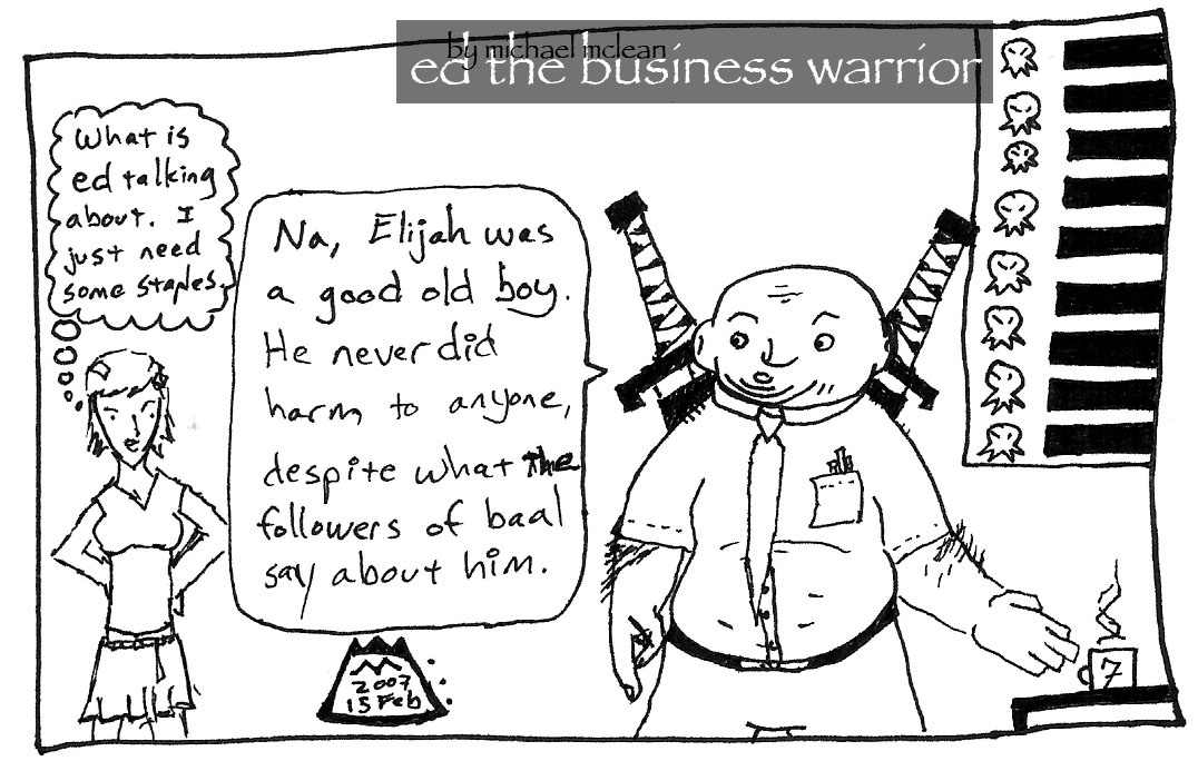 ed the business warrior, good old boys