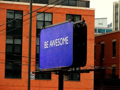 Be Awesome -- http://www.flickr.com/photos/lexnger/424415115/