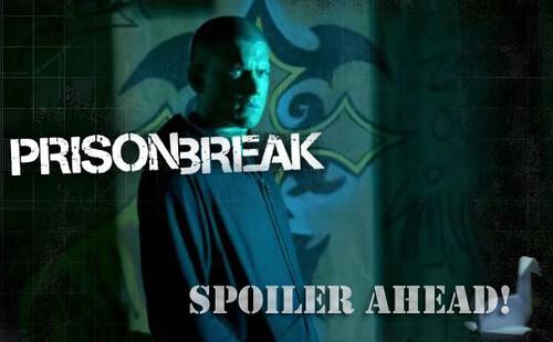 Prison Break Spoiler Ahead!