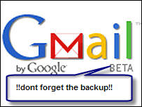 Gmail dont forget to back up