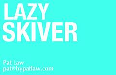 Lazy Skiver