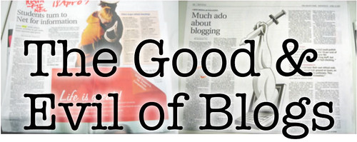The Good & Evil of Blogs