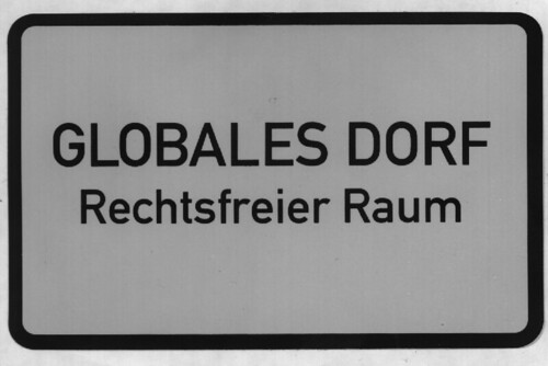 Globales Dorf - Rechtsfreier Raum