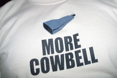 More Cowbell, baby!