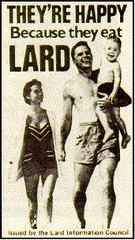 They're happy because they eat lard.