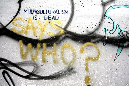 Multiculturalism is Dead?