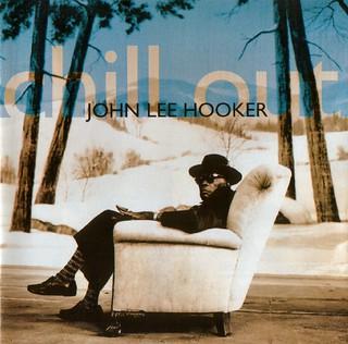 John Lee Hooker - Chill Out  1995