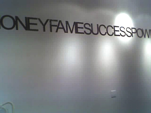 Money fame success power.