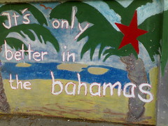 It's only better in the bahamas